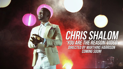 chris-shalom---youre-the-reason