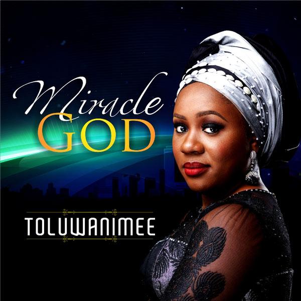 Toluwanimee---Miracle-God