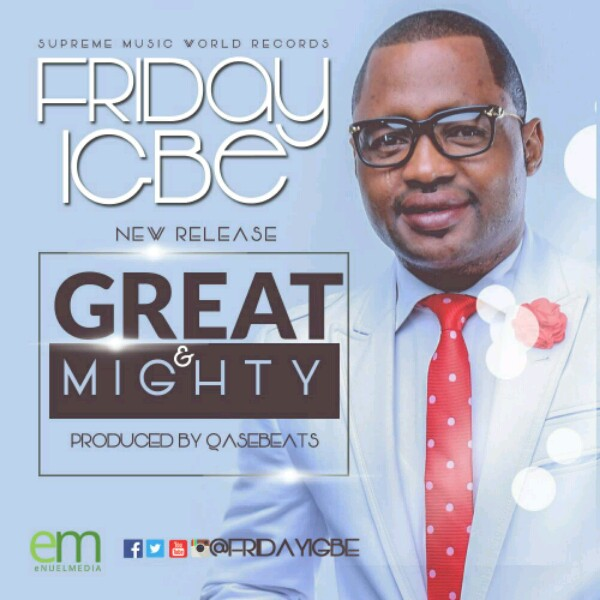 friday-igbe-great-and-mighty