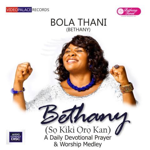 Bethany Bola Thani - Prayer Medley