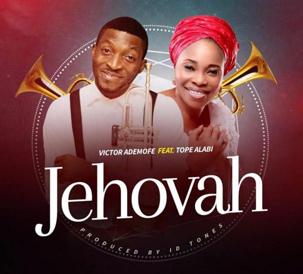 Victor-Ademofe-Ft-Tope-Alabi-Jehova