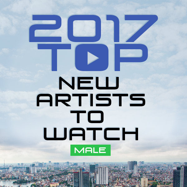 2017 Top New Artists To Watch