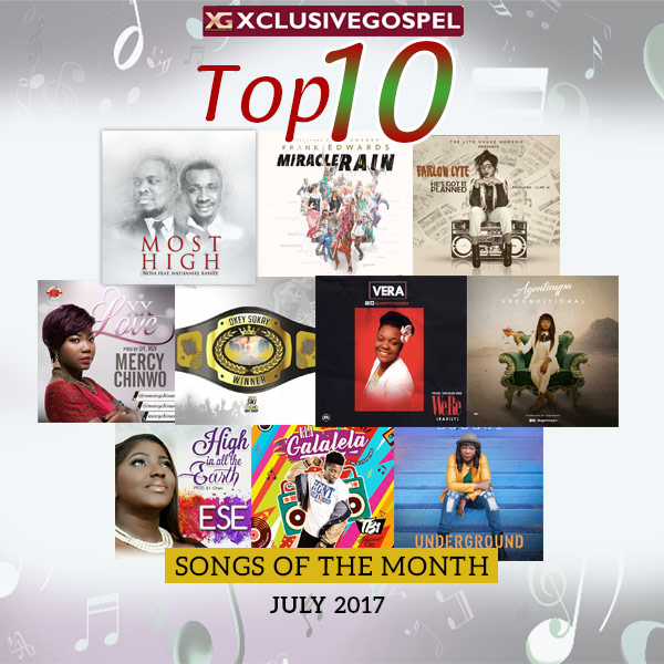 Top 10 Gospel Songs For The Month of July 2017