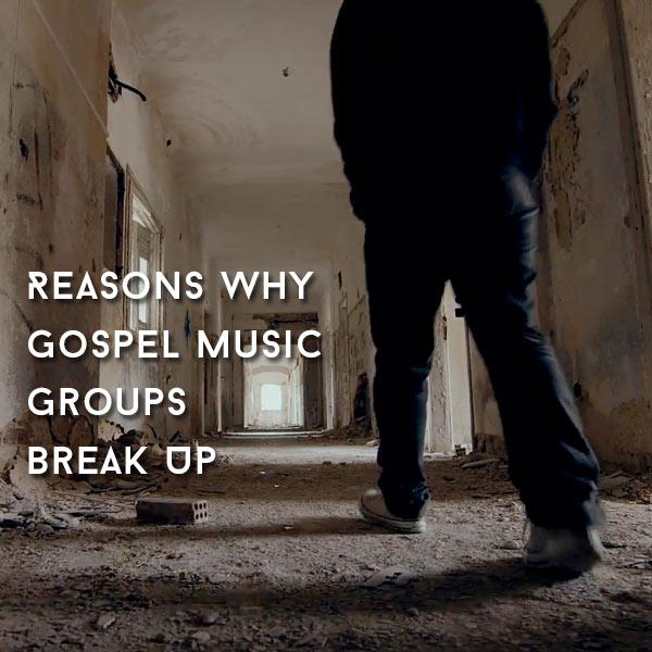 Reasons Why Nigerian Gospel Music Groups Break Up