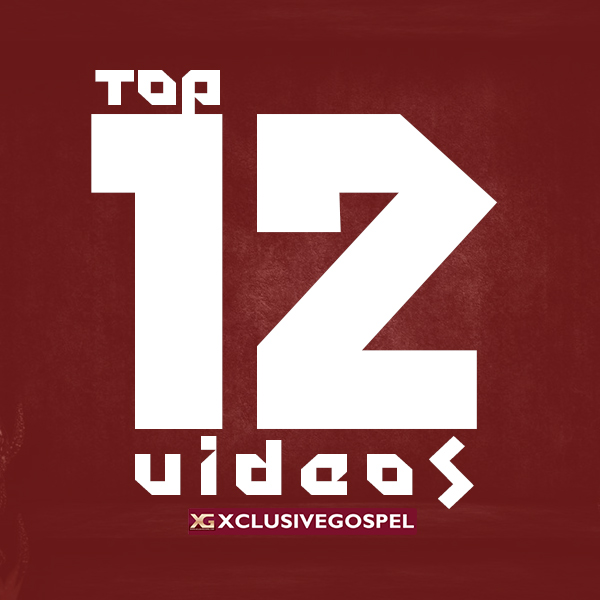 Top 12 Nigerian Gospel Musical Videos 2017