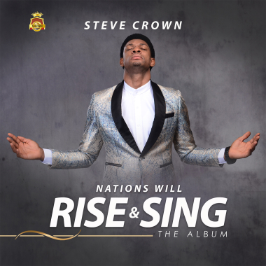 Steve Crown drops new album Nations Will Rise And Sing