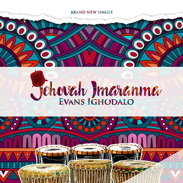 EvansIghodalo-JehovahImaranma