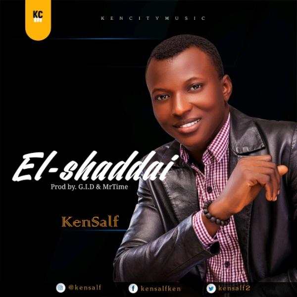 [Music] Kensalf – EL-Shaddai